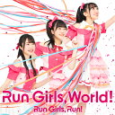 Run Girls, World! (CD+Blu-ray) [ Run Girls,Run! ]