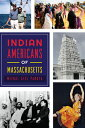 Indian Americans of Massachusetts INDIAN AMER OF MASSACHUSETTS