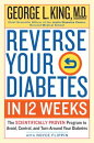 Reverse Your Diabetes in 12 Weeks: The Scientifically Proven Program to Avoid, Control, and Turn Aro