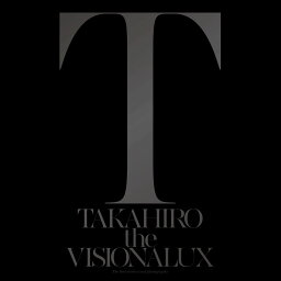 the VISIONALUX (CD+DVD) [ EXILE TAKAHIRO ]