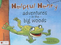 HelpfulHenry:AdventuresintheBigWoods