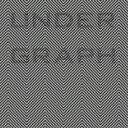 UNDER GRAPH [ アンダーグラフ ]