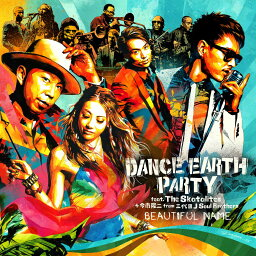 BEAUTIFUL NAME [ DANCE EARTH PARTY feat.The Skatalites+今市隆二 from 三代目J Soul Brothers ]