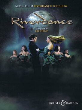 Riverdance: Music from Riverdance the Show RIVERDANCE [ Bill Whelan ]