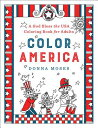 Color America: A God Bless the USA Coloring Book for Adults COLOR AMER Donna Moses