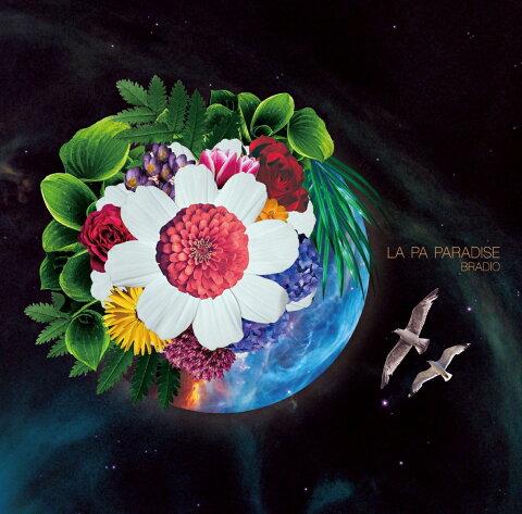 LA PA PARADISE (初回限定盤 CD+DVD) [ BRADIO ]