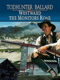 Westward_the_Monitors_Roar