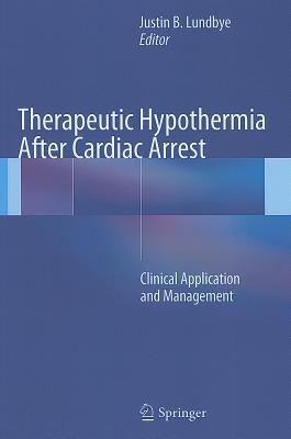 Therapeutic Hypothermia After Cardiac Arrest: Clinical Application and Management