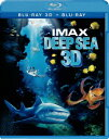 IMAX:Deep Sea 3D&2D【Blu-ray】 [ ハワード・ホール ]