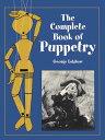 西洋書籍 - COMPLETE BOOK OF PUPPETRY,THE [ GEORGE LATSHAW ]
