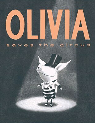 OLIVIA SAVES THE CIRCUS(H)【バーゲンブック】 OLIVIA SAVES THE CIRCUS [ Ian Falconer ]