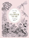 The Flower Year: A Coloring Book (a Flower Coloring Book for Adults) FLOWER YEAR Leila Duly