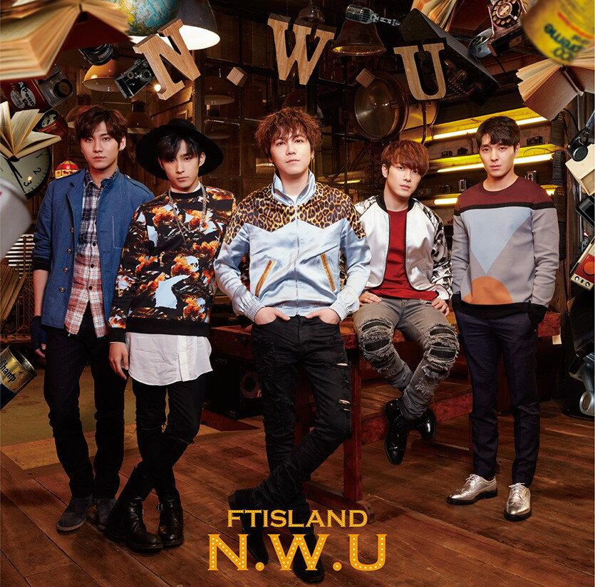 N.W.U (初回限定盤B CD+DVD) [ FTISLAND ]