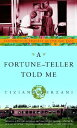 A Fortune-Teller Told Me: Earthbound Travels in the Far East FORTUNE-TELLER TOLD ME