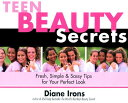 樂天商城 - Teen Beauty Secrets: Fresh, Simple & Sassy Tips for Your Perfect Look TEEN BEAUTY SECRETS [ Diane Irons ]