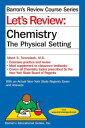 Let's Review Chemistry: The Physical Setting LETS REVIEW CHEMISTRY 6/E (Barron's Regents NY)