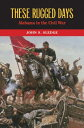 These Rugged Days: Alabama in the Civil War THESE RUGGED DAY...