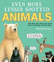Even More Lesser Spotted Animals EVEN MORE LESSER SPOTTED ANIMA [ Martin Brown ]