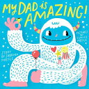 My Dad Is Amazing MY DAD IS AMAZING-BOARD (Hello!lucky Book) [ Sabrina Moyle ]