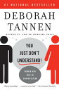 YOU JUST DON'T UNDERSTAND(B) [ DEBORAH TANNEN ]