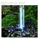 RYUKYU HEALING MUSIC::IRIOMOTE ambient [ DJ SASA ]