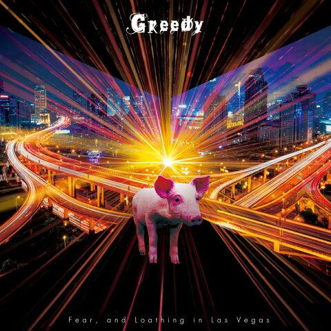 Greedy (初回限定盤A CD+DVD) [ Fear and Loathing in Las Vegas ]