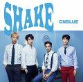 SHAKE (初回限定盤A CD+DVD)