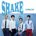 SHAKE (初回限定盤A CD+DVD) [ CNBLUE ]