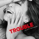 TROUBLE (CD+スマプラ)<ジャケットB> [ 浜崎あゆみ ]