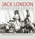 Jack London, Photographer JACK LONDON PHOTOGRAPHER
