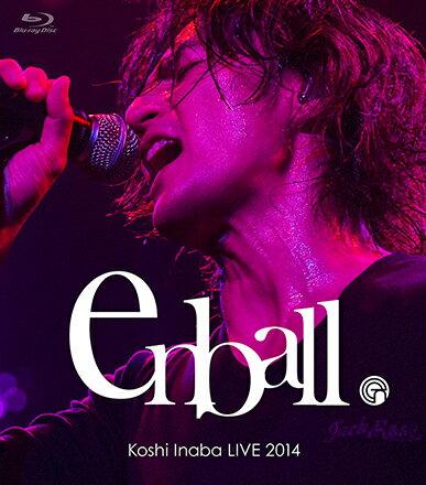 Koshi Inaba LIVE 2014 〜en-ball〜 【Blu-ray】 [ 稲…...:book:17621905