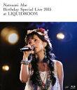 Natsumi Abe Birthday Special Live 2015 at LIQUIDRO