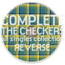 COMPLETE THE CHECKERS?all singles collection/REVER