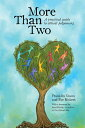 More Than Two: A Practical Guide to Ethical Polyamory MORE THAN 2 [ Franklin Veaux ]