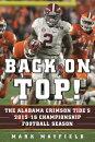 Back on Top!: The Alabama Crimson Tide's 2015-16 Championship Football Season