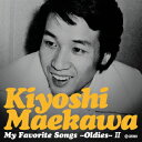 My Favorite Songs~oldies~II [ 前川清 ]