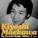 My Favorite Songs~oldies~II [ 前川清 ]