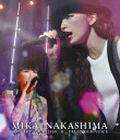 MIKA NAKASHIMA CONCERT TOUR 2009 ☆ TRUST OUR VOICE【Blu-ray】 [ 中島美嘉 ]