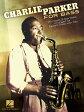 【輸入楽譜】パーカー, Charlie: チャーリー・パーカー・フォー・ベース: 20 Heads & Sax Solos Arranged for Electric Bass(TAB譜付) [ パーカー, Charlie ]