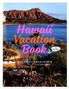 Hawaii Vacation Book for Oahu Lovers おとなスタイル×赤澤かおり&内野亮(Travel Hawaii委員会) [ 講談社 ]