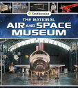 The National Air and Space Museum NATL AIR & SPACE MUSEUM (Smithsonian Field Trips) [ Megan Cooley Peterson ]