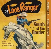 TheLoneRanger:SouthoftheBorder