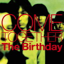 COME TOGETHER (初回限定盤 CD DVD) The Birthday
