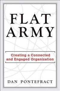 FlatArmy:CreatingaConnectedandEngagedOrganization[DanPontefract]