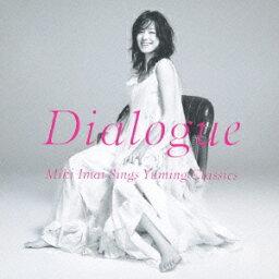 Dialogue -Miki Imai Sings Yuming Classics- [ <strong>今井美樹</strong> ]