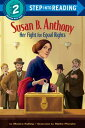 Susan B. Anthony: Her Fight for Equal Rights SUSAN B ANTHONY HER FIGHT FOR (Step Into Reading)