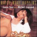 Vocal - 【輸入盤】Watch What Happens [ Laura Fygi ]