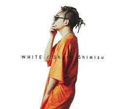 WHITE (初回限定盤 CD+DVD) [ <strong>清水翔太</strong> ]