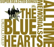THE BLUE HEARTS 30th ANNIVERSARY ALL TIME MEMORIALS ��SUPER SELECTED SONGS���ڴ������������ס�