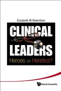 Clinical_Leaders��_Heroes_or_He